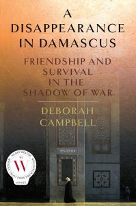 US cover of A Disappearance in Damascus by Deborah Campbell